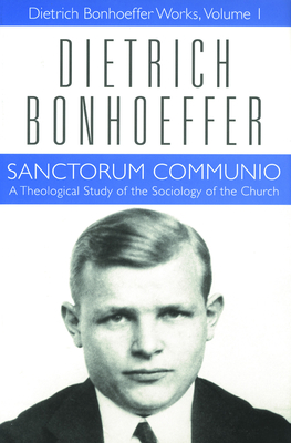 Sanctorum Communio - Bonhoeffer, Dietrich, and Green, Clifford J (Editor), and Lukens, Nancy (Translated by)