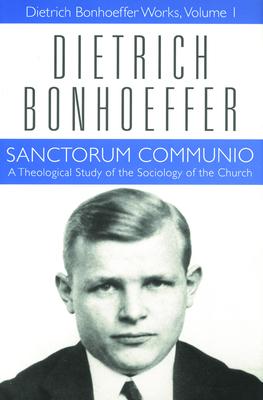 Sanctorum Communio - Bonhoeffer, Dietrich
