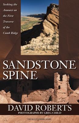 Sandstone Spine: First Traverse of the Comb Ridge - Roberts, David