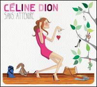 Sans Attendre - C�line Dion