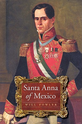 Santa Anna of Mexico - Fowler, Will