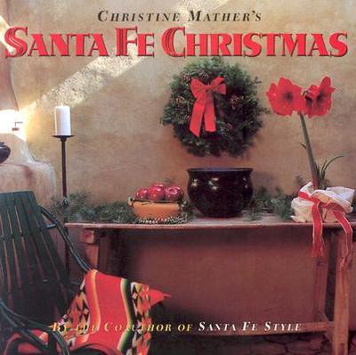 Santa Fe Christmas - Mather, Christine