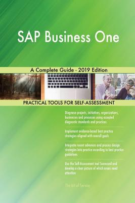 SAP Business One A Complete Guide - 2019 Edition - Blokdyk, Gerardus