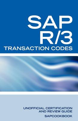 SAP R/3 Transaction Codes: SAP R3 Fico, HR, MM, SD, Basis Transaction Code Reference - Sanchez-Clark, Terry, and Sapcookbook