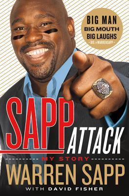 Sapp Attack: My Story - Sapp, Warren
