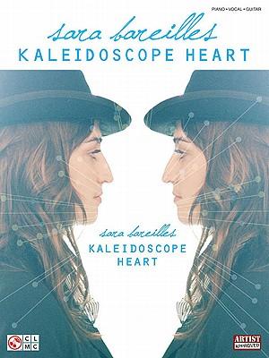 Sara Bareilles: Kaleidoscope Heart - Nicholas, John, and Bareilles, Sara