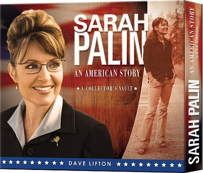 Sarah Palin: An American Story: A Collector's Vault - Lifton, Dave