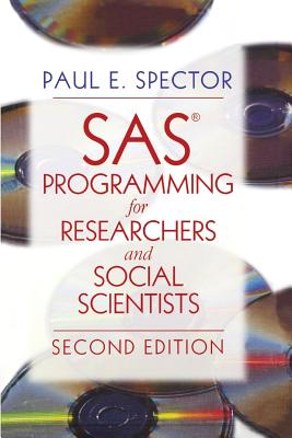 SAS Programming for Researchers and Social Scientists - Spector, Paul E