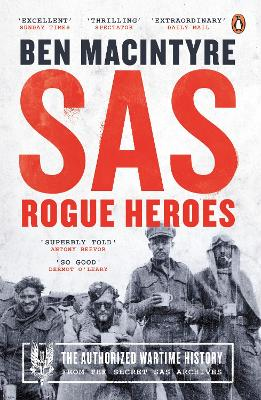 SAS: Rogue Heroes - the Authorized Wartime History - Macintyre, Ben