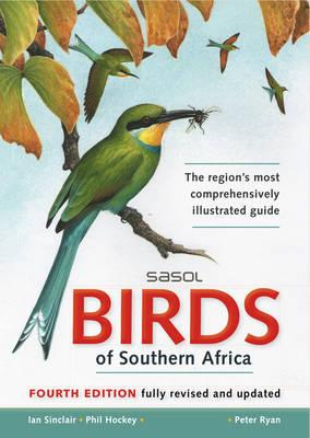 Sasol birds of Southern Africa - Sinclair, Ian, and Hockey, Phil, and Tarboton, Warwick