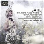 Satie: Complete Piano Works, Vol. 2, New Salabert Edition - Le Fils des Étoiles