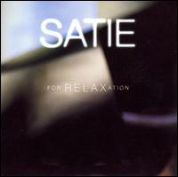 Satie for Relaxation - Various Artists