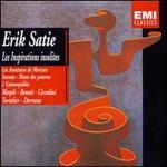 Satie: Les Inspirations insolites