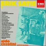 Satie: L'Oeuvre pour Piano, Vol. 1: Premieres et Dernieres Oeuvres