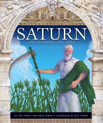 Saturn: God of Sowing and Seeds - Temple, Teri, and Temple, Emily