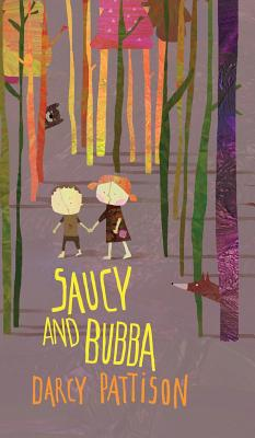 Saucy and Bubba: A Hansel and Gretel Tale - Pattison, Darcy