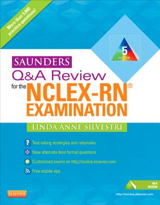 Saunders Q & A Review for the NCLEX-RN Examination - Silvestri, Linda Anne