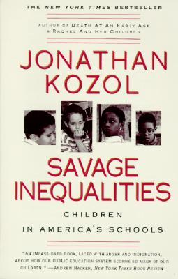 Savage Inequalities: Children in America's Schools - Kozol, Jonathan