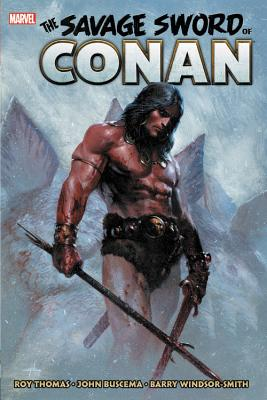Savage Sword of Conan: The Original Marvel Years Omnibus Vol. 1 - Thomas, Roy (Text by), and Lee, Stan (Text by), and Conway, Gerry (Text by)