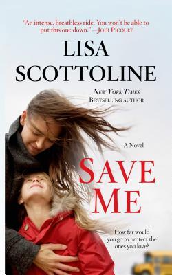 Save Me - Scottoline, Lisa