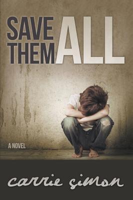 Save Them All (a Novel) - Simon, Carrie