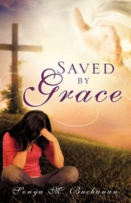 Saved by Grace - Buchanan, Sonya M