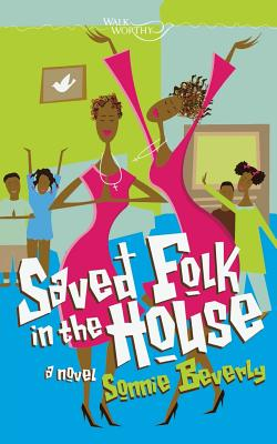 Saved Folk in the House - Beverly, Sonnie