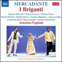 Saverio Mercadante: I Briganti - Atanas Mladenov (baritone); Bruno Praticò (bass); Jesùs Ayllón (tenor); Maxim Mironov (tenor); Petya Ivanova (soprano);...