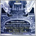 Saverio Mercadante: Messa a grande orchestra per quattro voci; Requiem breve a quattro voci senza accompagnamento