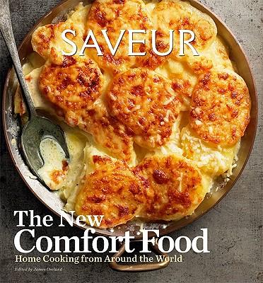 Saveur New American Comfort Food - Oseland, James