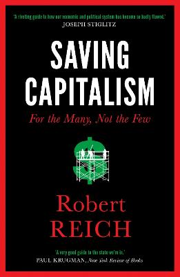 Saving Capitalism: For The Many, Not The Few - Reich, Robert