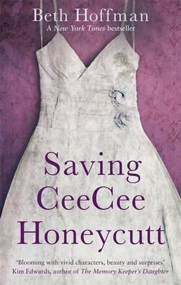 Saving CeeCee Honeycutt - Hoffman, Beth