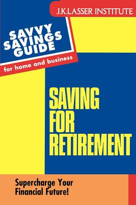 Saving for Retirement: Supercharge Your Financial Future! - Westbrook, Paul