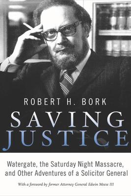 Saving Justice - Bork, Robert H.