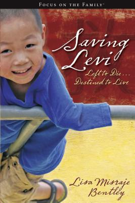Saving Levi: Left to Die, Destined to Live - Bentley, Lisa Misraje