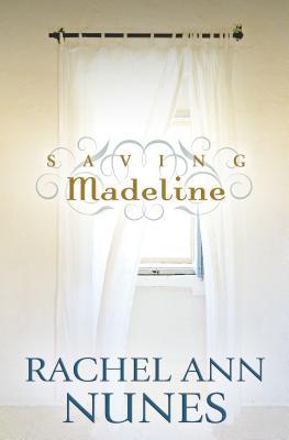 Saving Madeline - Nunes, Rachel Ann