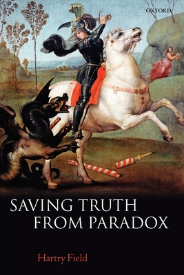 Saving Truth from Paradox - Field, Hartry