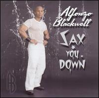Sax You Down - Alfonzo Blackwell