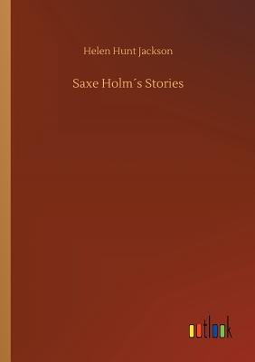 Saxe Holm´s Stories - Jackson, Helen Hunt
