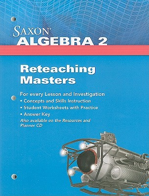 Saxon Algebra 2 Reteaching Masters book by Saxon Publishers (Creator ...