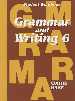 Saxon Grammar and Writing: Student Workbook Grade 6 - Steck-Vaughn Company (Prepared for publication by)