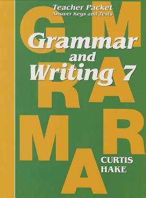 Saxon Grammar & Writing Grade 7 Teacher Packet - /Curtis, Hake, and Steck-Vaughn Company (Prepared for publication by)