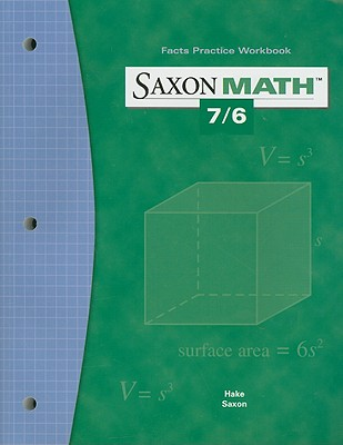 Saxon Math 7/6 Facts Practice Workbook - Hake, Stephen, and Saxon, John