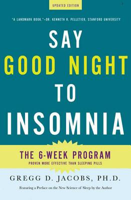 Say Good Night to Insomnia - Jacobs, Gregg D, PH.D., and Benson, Herbert, MD (Introduction by)