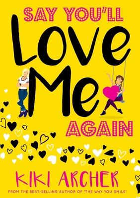 Say You'll Love Me Again - Archer, Kiki
