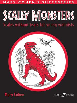 Scaley Monsters for Violin: Scales Without Tears for Young Violinists - Cohen, Mary (Composer)