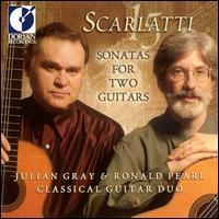 Scarlatti: 15 Sonatas for Two Guitars - Julian Gray (guitar); Ronald Pearl (guitar)