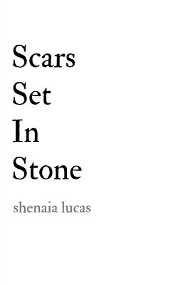 Scars Set in Stone - Lucas, Shenaia
