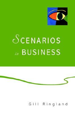 Scenarios in Business - Ringland, Gill