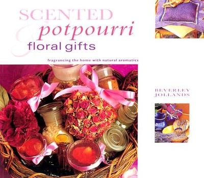 Scented Potpourri & Floral Gifts: Gifts from Nature Series - Jollands, Beverley